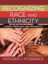Recognizing Race and Ethnicity (eBook): Power, Privilege, and Inequality