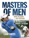 Masters of Men (eBook): Rory McIlroy, Ken Venturi and their Epic Journey from Augusta to Bethesda