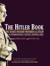 The Hitler Book (eBook): The Secret Dossier Prepared for Stalin from the Interrogations of Otto Guensche and Heinze Linge, Hitler's Closest Personal Aides