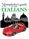 The Xenophobe's Guide to the Italians (eBook)