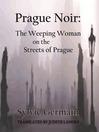 Prague Noir (eBook): The Weeping Woman on the Streets of Prague City Noir