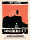 Catching Bullets (eBook)
