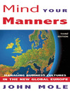 Mind Your Manners (eBook): Managing Business Culture in the New Global Europe