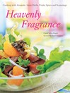 Heavenly Fragrance (eBook): Cooking with Aromatic Asian Herbs, Fruits, Spices and Seasonings