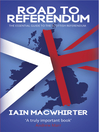 Road to Referendum (eBook): The Essential Guide to the Scottish Referendum