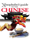 The Xenophobe's Guide to the Chinese (eBook)