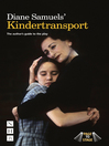 Diane Samuels' Kindertransport (eBook): The author's guide to the play