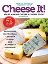 Cheese It! (eBook): Start Making Cheese at Home Today