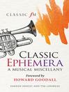 Classic Ephemera (eBook): A Musical Miscellany