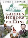Garden Heroes and Villains (eBook)