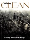 Staying Clean (eBook): Living Without Drugs