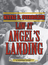 Law at Angel's Landing (eBook): A Western Story