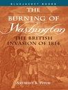 The Burning of Washington (eBook): The British Invasion of 1814