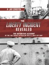 The Liberty Incident Revealed (eBook): The Definitive Account of the 1967 Israeli Attack on the U.S. Navy Spy Ship