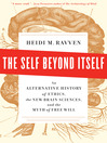 The Self Beyond Itself (eBook): An Alternative History of Ethics, the New Brain Sciences, and the Myth of Free Will