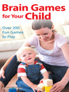 Brain Games for Your Child (eBook): Over 200 Fun Games to Play