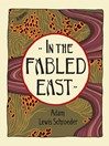 In the Fabled East (eBook): A Novel
