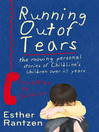 Running Out of Tears (eBook): The Moving Personal Stories of Childline's Children Over 25 Years