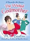 The Wicked Godmother (eBook): A House for the Seasons Series, Book 3