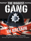 The Biggest Gang in Britain (eBook): Shining a Light on the Culture of Police Corruption