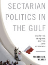 Sectarian Politics in the Gulf (eBook): From the Iraq War to the Arab Uprisings