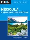 Moon Spotlight Missoula & Northwestern Montana (eBook)