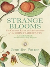 Strange Blooms (eBook): The Curious Lives and Adventures of the John Tradescants