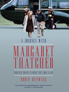 A Journey with Margaret Thatcher (eBook): Foreign Policy Under the Iron Lady