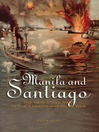 Manila and Santiago (eBook): The New Steel Navy in the Spanish-American War