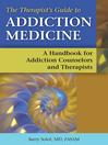 The Therapist's Guide to Addiction Medicine (eBook): A Handbook for Addiction Counselors and Therapists