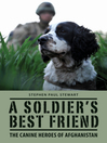 A Soldier's Best Friend (eBook): The canine heroes of Afghanistan
