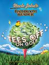 Uncle John's Bathroom Reader Tees Off on Golf (eBook)