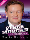 Piers Morgan (eBook): The Biography