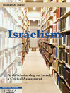Israelism (eBook): Arab Scholarship on Israel, a Critical Assessment