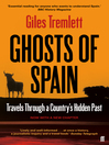 Ghosts of Spain (eBook): Travels Through a Country's Hidden Past