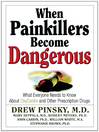 When Painkillers Become Dangerous (eBook): What Everyone Needs to Know About OxyContin and other Prescription Drugs