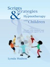 Scripts & Strategies in Hypnotherapy with Children (eBook)