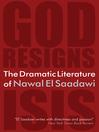 The Dramatic Literature of Nawal El Saadawi (eBook): God Resigns and Isis