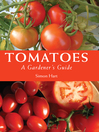 Tomatoes (eBook): A Gardener's Guide