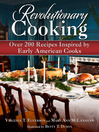 Revolutionary Cooking (eBook): Over 200 Recipes Inspired by Colonial Meals
