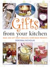 Gifts From Your Kitchen (eBook): How to Make and Gift Wrap Your Own Presents