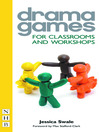 Drama Games for Classrooms and Workshops (eBook)