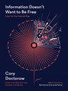 Information Doesn't Want to Be Free (eBook): Laws for the Internet Age