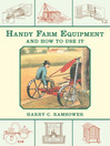 Handy Farm Equipment and How to Use It (eBook)