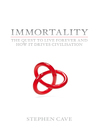 Immortality (eBook): The Quest to Live Forever and How It Drives Civilisation