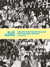 Blue Smoke (eBook): The Lost Dawn of New Zealand Popular Music 1918-1964