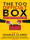 The 'Too Difficult' Box (eBook): The Big Issues Polititians Can't Crack