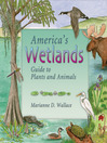 America's Wetlands (eBook): Guide to Plants and Animals