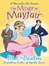 The Miser of Mayfair (eBook): A House for the Seasons Series, Book 1