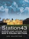 Station 43 (eBook): Audley End House and SOE's Polish Section